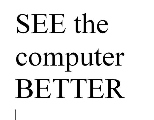 letters see the computer better